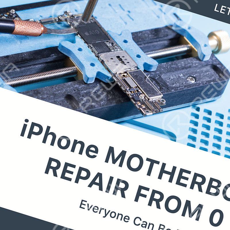 iPhone Motherboard Repair from 0 to 1 - Repair Training Book
